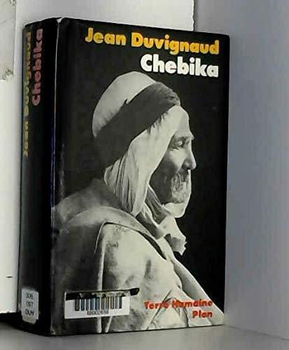 Chebika. suivi de Retour à Chebika, 1990 : Changements dans un village du sud tunisien