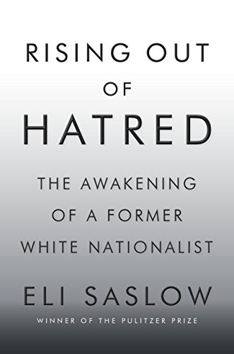 Rising Out of Hatred: The Awakening of a Former White Nationalist por Eli Saslow