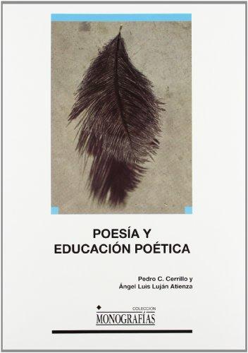 Poesía y educación poética (MONOGRAFÍAS) por Pedro César Cerrillo Torremocha