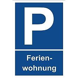 Schild – Ferienwohnung – Parkplatzschild Parken – 15x20cm, 30x20cm und 45x30cm – Bohrlöcher Aufkleber Hartschaum Aluverbund -S00258