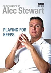 Playing for Keeps: The Autobiography of Alec Stewart by Alec Stewart (2003-10-16)