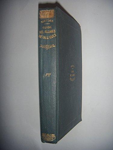 Métal, Métallurgie: Guide pratique des Alliages Métalliques, v 1890, BE