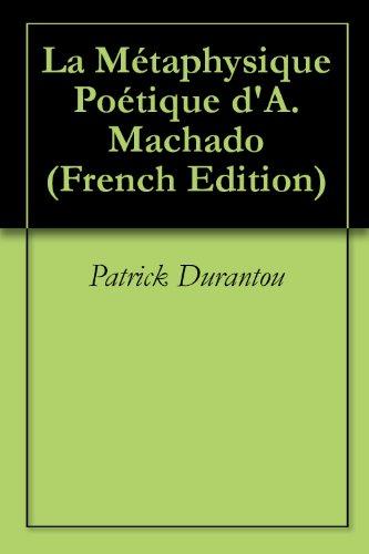 La Métaphysique Poétique d'A.Machado