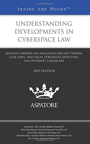 understanding-developments-in-cyberspace-law-2015-leading-lawyers-on-analyzing-recent-trends-case-la