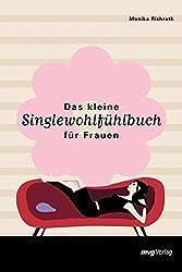 Das kleine Singlewohlfühlbuch für Frauen
