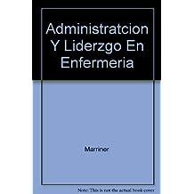 Administracion y liderazgo en enfermeria
