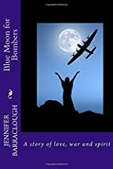 Blue Moon for Bombers: A Story of Love, War and Spirit by Jennifer Barraclough (2014-08-16) Paperback