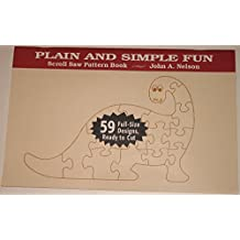 Plain and Simple Fun: 59 Full-Size Designs, Ready to Cut (Scroll saw pattern book)