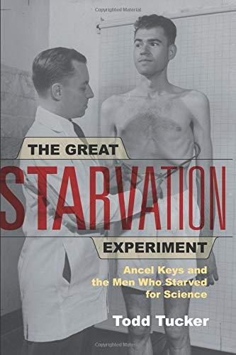 The Great Starvation Experiment: Ancel Keys and the Men Who Starved for Science por Todd Tucker