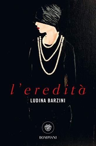 L'eredità (Tascabili narrativa - Bompiani) di [Barzini Ludina]