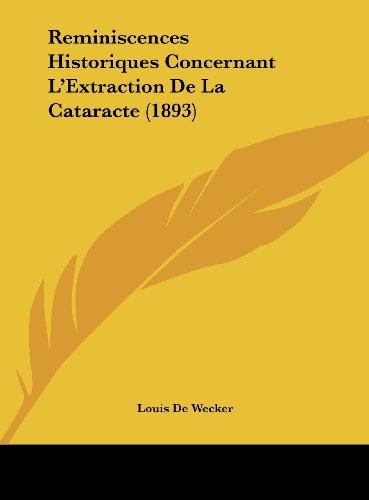 Reminiscences Historiques Concernant L'Extraction de La Cataracte (1893)