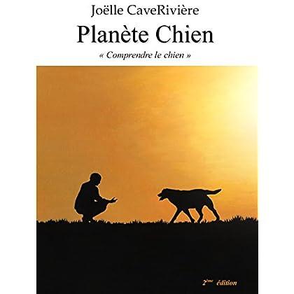 Planete Chien 'Comprendre le Chien' Deuxième Édition