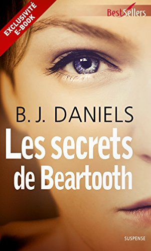 Les secrets de Beartooth : Prequel - B. J. Daniels 2015