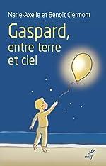 Gaspard - Entre terre et ciel de Marie-Axelle Clermont