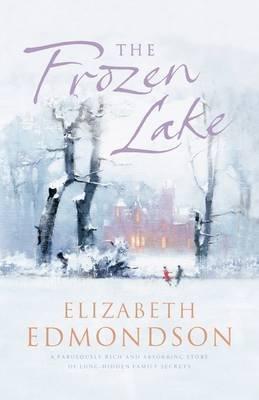 [The Frozen Lake] (By: Elizabeth Edmondson) [published: August, 2009]