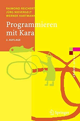 Programmieren mit Kara: Ein Spielerischer Zugang Zur Informatik (eXamen.press)