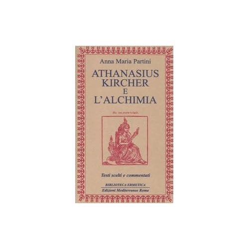 Athanasius Kircher E L'alchimia. Testi Scelti E Commentati