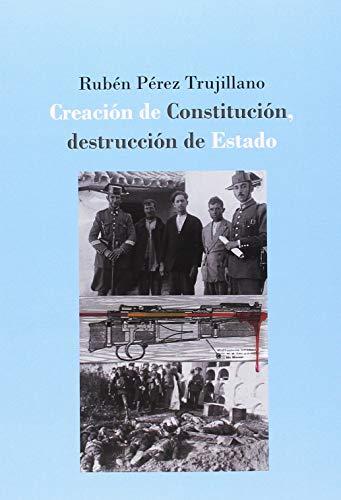 Creación de Constitución, destrucción de Estado: la defensa extraordinaria de la II República española (1931-1936) por Rubén Pérez Trujillano