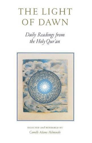 The Light of Dawn: Daily Readings from the Holy Qur'an by Camille Adams Helminski (2000-10-31)
