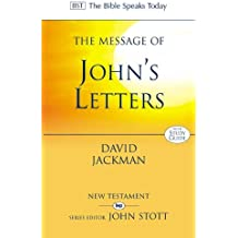 The Message of John's Letters: Living in the Love of God: With Study Guide (The Bible Speaks Today)