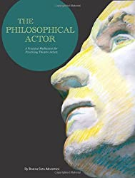 The Philosophical Actor: A Practical Meditation for Practicing Theatre Artists