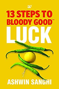 13 STEPS TO BLOODY GOOD LUCK by [SANGHI, ASHWIN]