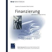 Intensivtraining Finanzierung (MLP Repetitorium: Repetitorium Wirtschaftswissenschaften)