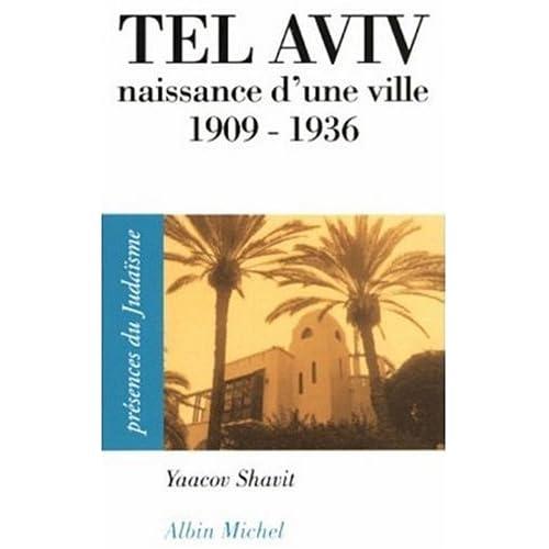 Tel Aviv : Naissance d'une ville (1909-1936)