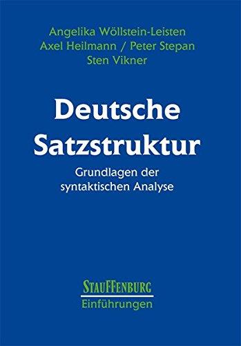Deutsche Satzstruktur: Grundlagen der syntaktischen Analyse (Stauffenburg Einführungen)