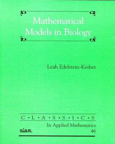 Mathematical Models in Biology (Classics in Applied Mathematics)