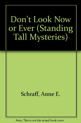 Don't Look Now or Ever (Standing Tall Mysteries) por Anne E. Schraff