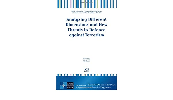 analyzing different dimensions and new threats in defence against terrorism duyan a