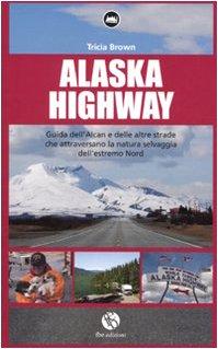 alaska-highway-guida-dellalcan-e-delle-altre-strade-che-attraversano-la-natura-selvaggia-dellestremo
