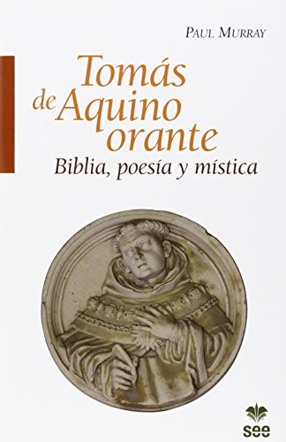 Toms de Aquino orante: Biblia, poesa y mstica