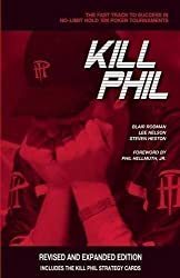Kill Phil: The Fast Track to Success in No-Limit Hold 'em Poker Tournaments by Blair Rodman (2009-07-01)