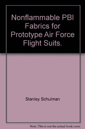 Nonflammable PBI Fabrics for Prototype Air Force Flight Suits.