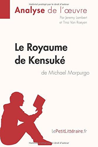 Le Royaume de Kensuké de Michael Morpurgo (Analyse de l'oeuvre): Comprendre La Littérature Avec Lepetitlittéraire.Fr