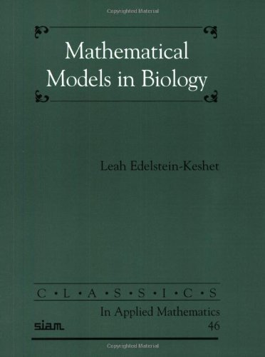 Mathematical Models in Biology (Classics in Applied Mathematics) by Leah Edelstein-Keshet (2005-02-03)
