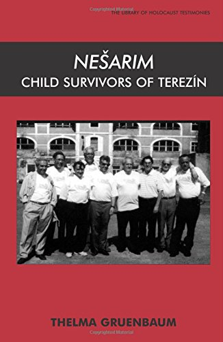 Nesarim: Child Survivors of Terezin (Library of Holocaust Testimonies)