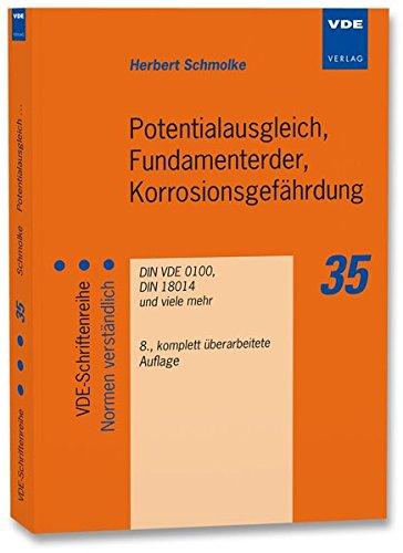 Potentialausgleich, Fundamenterder, Korrosionsgefährdung: DIN VDE 0100, DIN 18014 und viele mehr (VDE-Schriftenreihe - Normen verständlich)