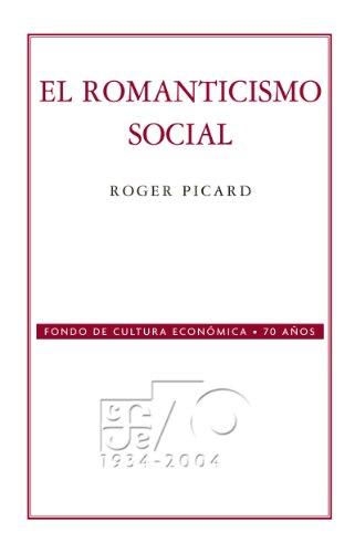 El romanticismo social (Coleccion Conmemorativa 70 Aniversario nº 23) por Roger Picard