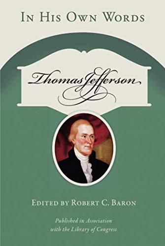 Thomas Jefferson: In His Own Words (Speaker's Corner) (Der Wörterbuch Amerikanischen Biografie)