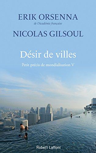 Désir de villes : Petit précis de mondialisation V