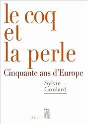 Le Coq et la Perle : Cinquante ans d'Europe
