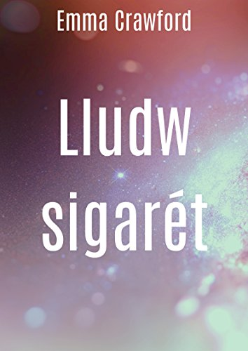 Lludw sigarét (Welsh Edition) por Emma  Crawford