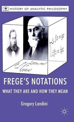 Frege's Notations: What They Are and How They Mean (History of Analytic Philosophy) by G. Landini (2012-02-10)