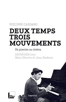 Deux temps trois mouvements: Un pianiste au cinéma par [CASSARD, Philippe]