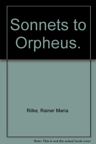 Sonnets to Orpheus ; Written as a Monument for Wera Ouckama Knoop
