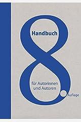 Handbuch für Autorinnen und Autoren: Informationen und Adressen aus dem deutschen Literaturbetrieb und der Medienbranche Gebundene Ausgabe