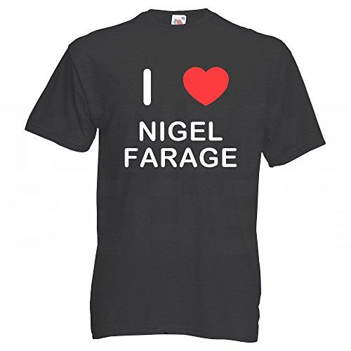 I love Nigel Farage - T Shirt Schwarz